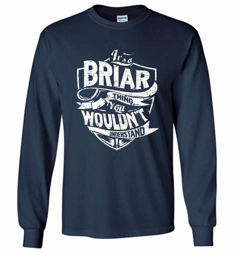 It's A Briar Thing You Wouldn't Understand Long Sleeve T-shirt Inktee Store