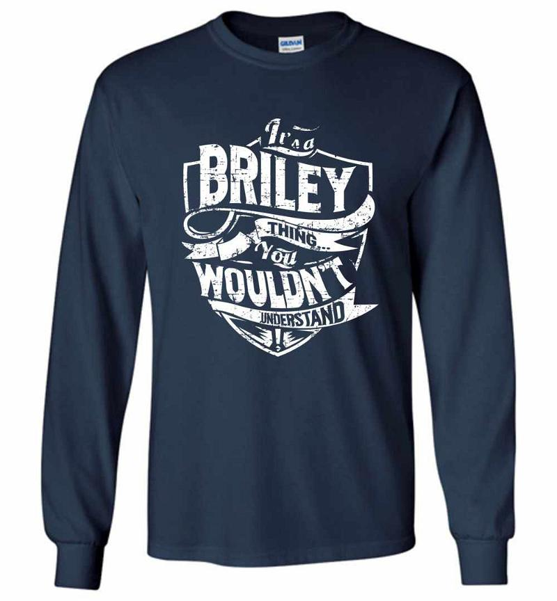 It's A Briley Thing You Wouldn't Understand Long Sleeve T-shirt Inktee Store
