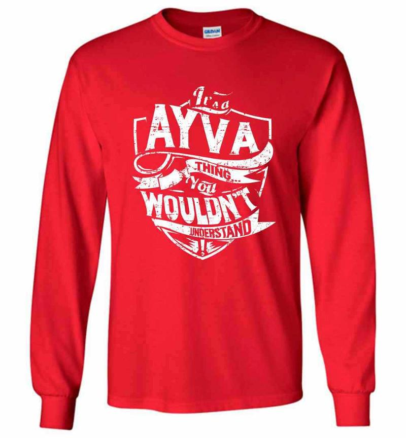 It's A Ayva Thing You Wouldn't Understand Long Sleeve T-shirt Inktee Store