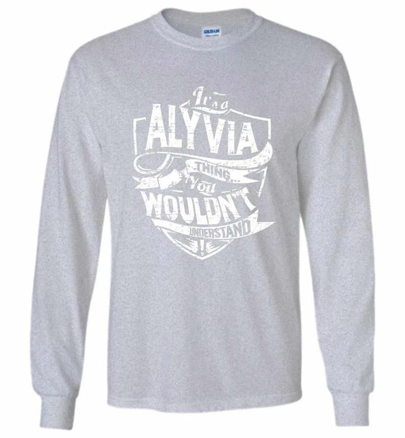 It's A Alyvia Thing You Wouldn't Understand Long Sleeve T-shirt Inktee Store