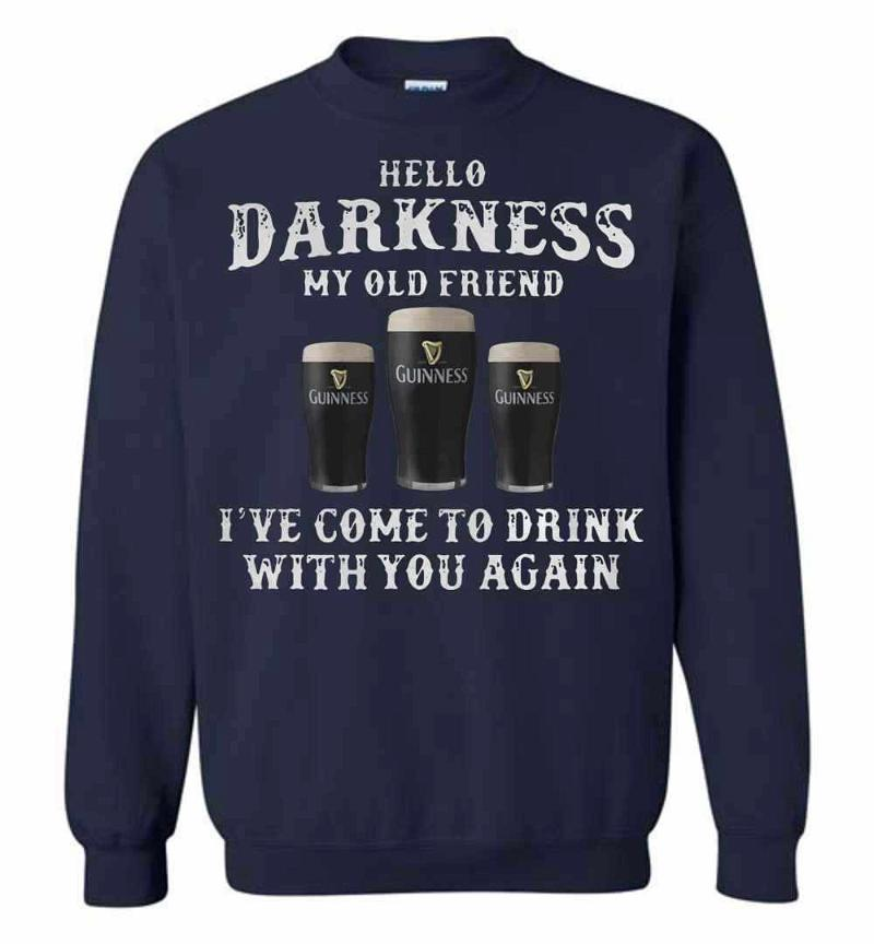 3 Guinness Hello Darkness My Old Friend I've Come To Drink Sweatshirt Inktee Store