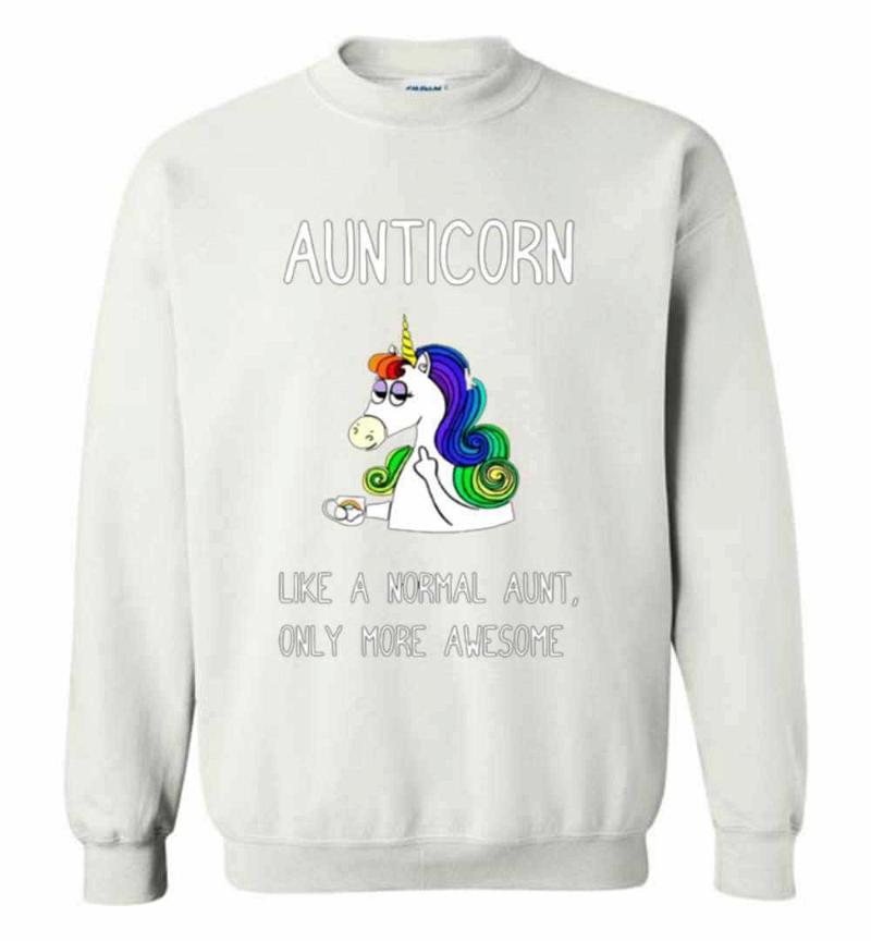 Aunticorn Like A Normal Aunt Only More Awesome Sweatshirt Inktee Store
