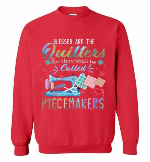 Quilting Shirts Blessed Are The Quilters For They Shall Be Sweatshirt Inktee Store